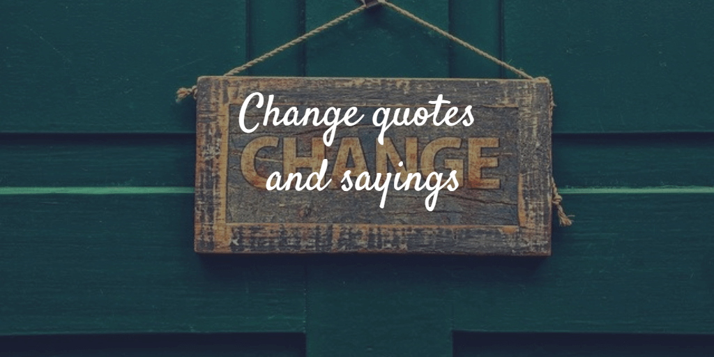 Change sign. Change quotes and sayings