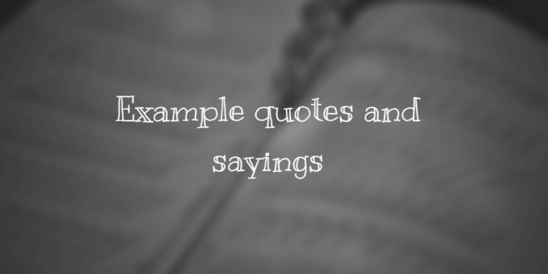 Example quotes and sayings
