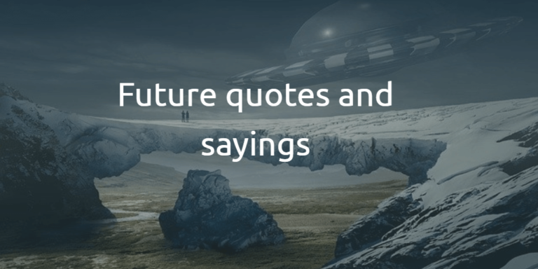Future landscape. Future quotes and sayings